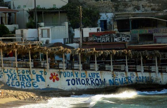 Matala. Tomorrow never comes.